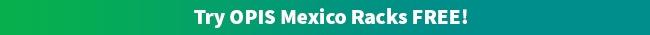 Try OPIS Mexico Racks FREE