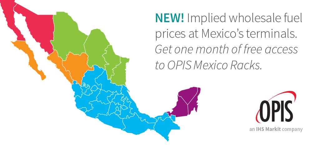 NEW! Implied wholesale fuel  prices at Mexico's terminals. Get one month of free access  to OPIS Mexico Racks.
